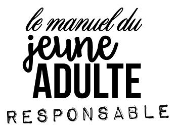 Le Manuel du Jeune Adulte Responsable